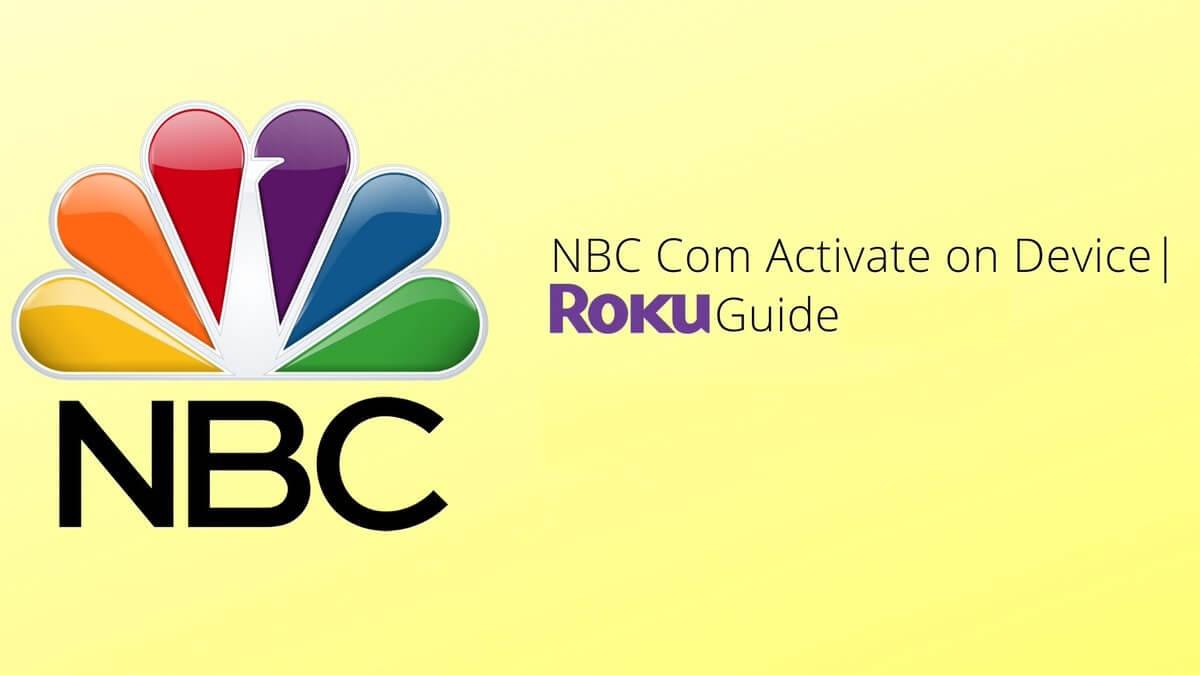 nbc.com/activate – Activate and Access NBC Universal Content via Smart Digital Players