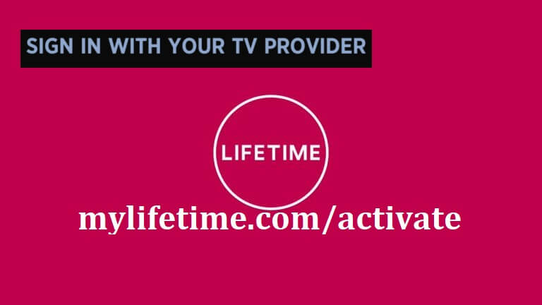 How to Activate Lifetime TV App on Roku, Android and Apple TV